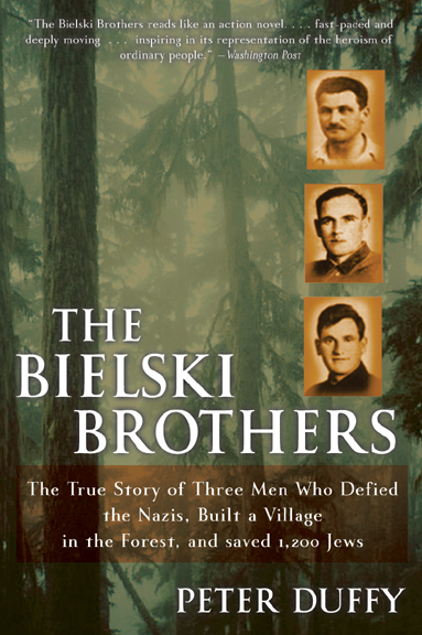 The True Story of Three Men Who Defied the Nazis, Built a Village in the Forest, and Saved 1,200 Jews